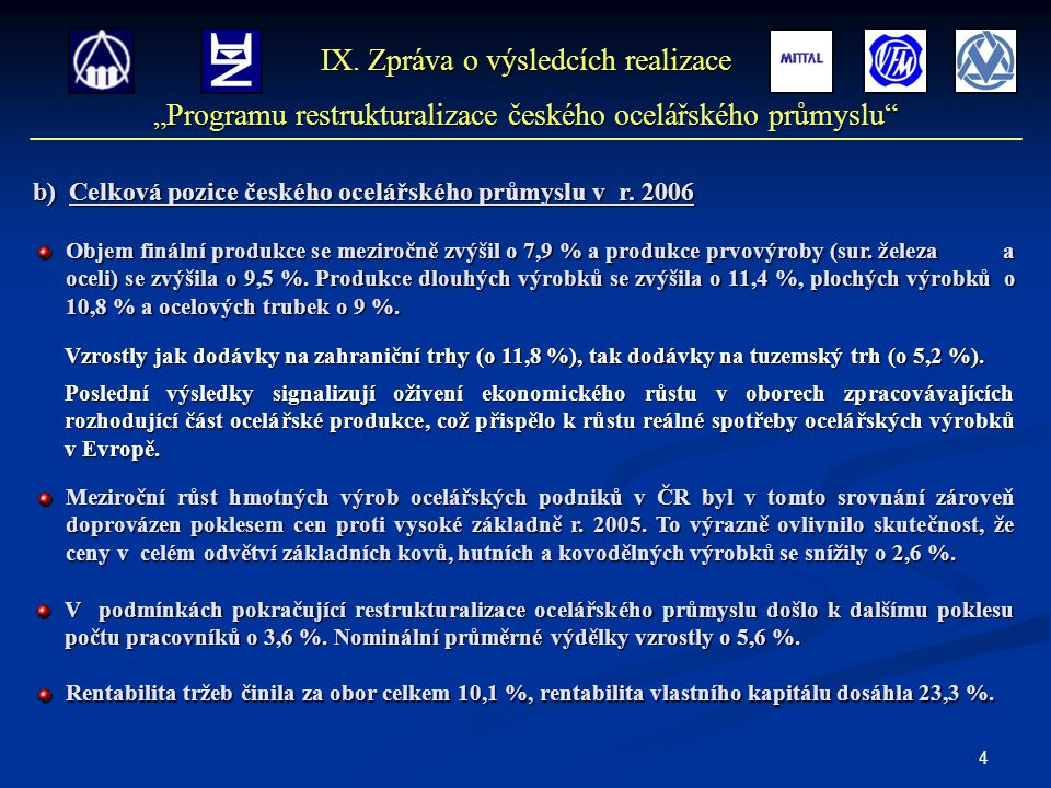 4 b) Celková pozice českého ocelářského průmyslu v r.
