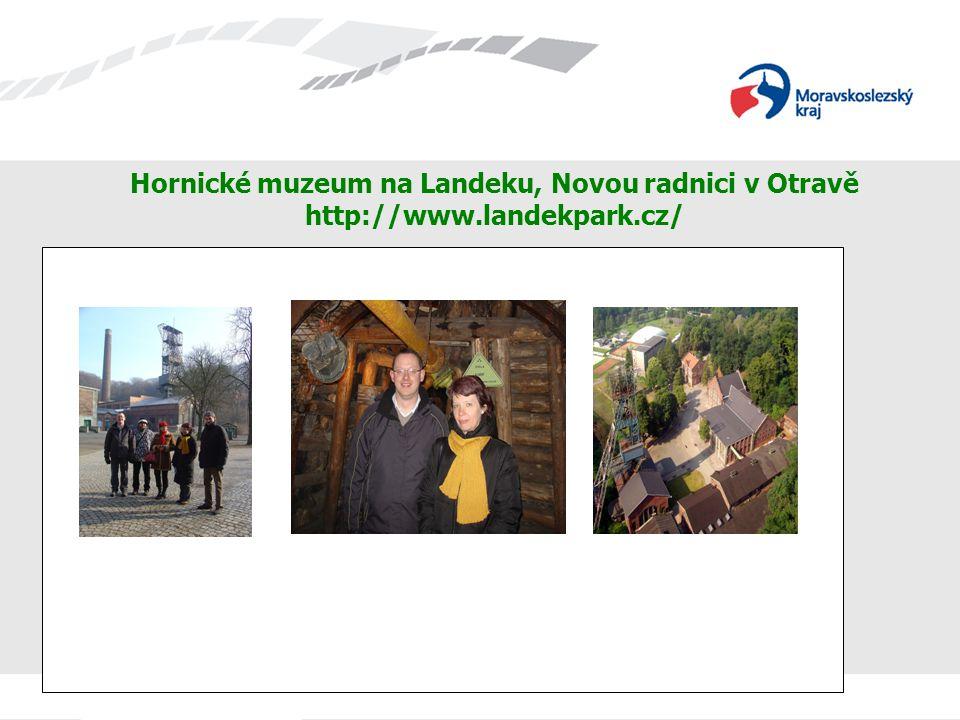 Hornické muzeum na Landeku, Novou radnici v Otravě http://www.landekpark.cz/