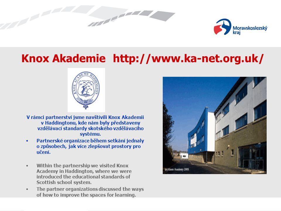 Knox Akademie http://www.ka-net.org.uk/ V rámci partnerství jsme navštívili Knox Akademii v Haddingtonu, kde nám byly představeny vzdělávací standardy skotského vzdělávacího systému.