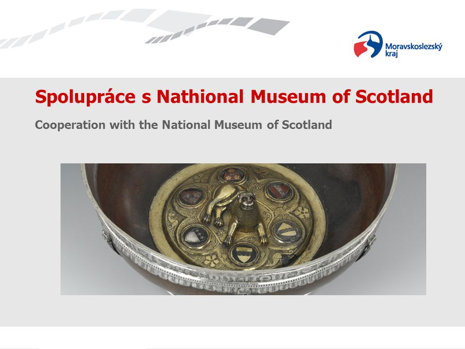 Spolupráce s Nathional Museum of Scotland Cooperation with the National Museum of Scotland