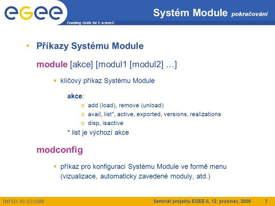 Enabling Grids for E-sciencE INFSO-RI-031688 Seminář projektu EGEE-II, 12.