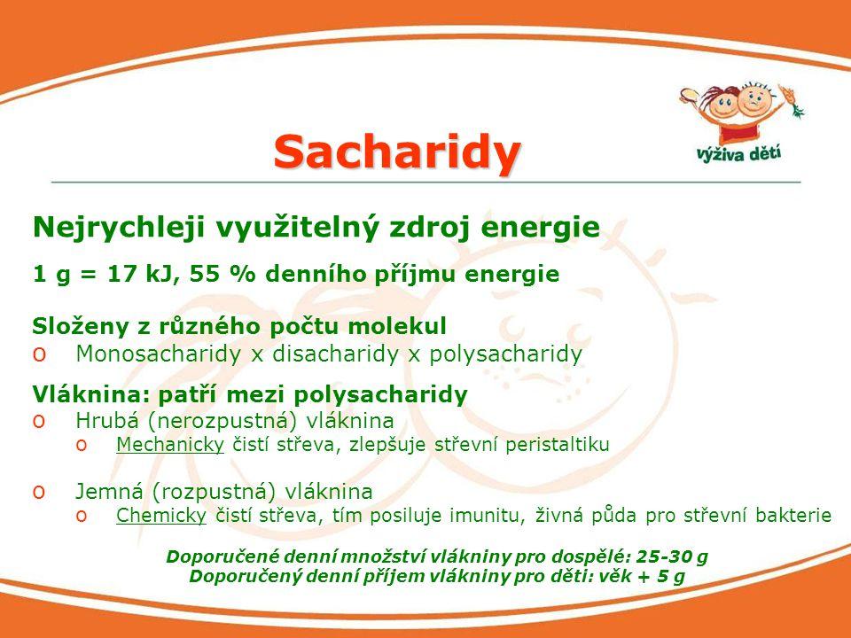 Sacharidy Nejrychleji využitelný zdroj energie 1 g = 17 kJ, 55 % denního příjmu energie Složeny z různého počtu molekul o Monosacharidy x disacharidy