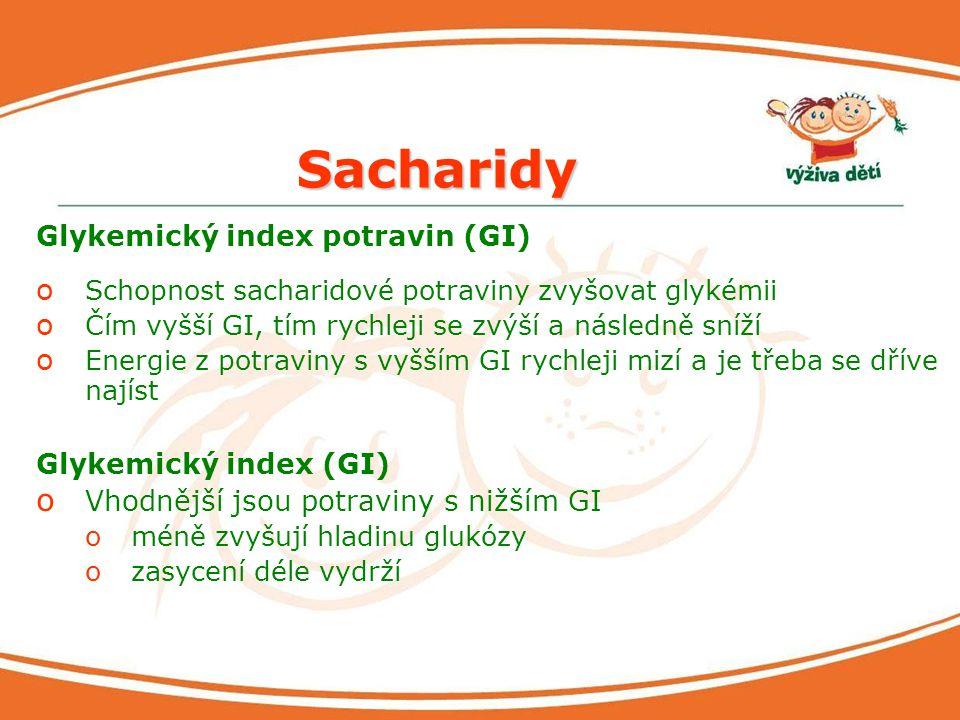 Sacharidy Glykemický index potravin (GI) o Schopnost sacharidové potraviny zvyšovat glykémii o Čím vyšší GI, tím rychleji se zvýší a následně sníží o