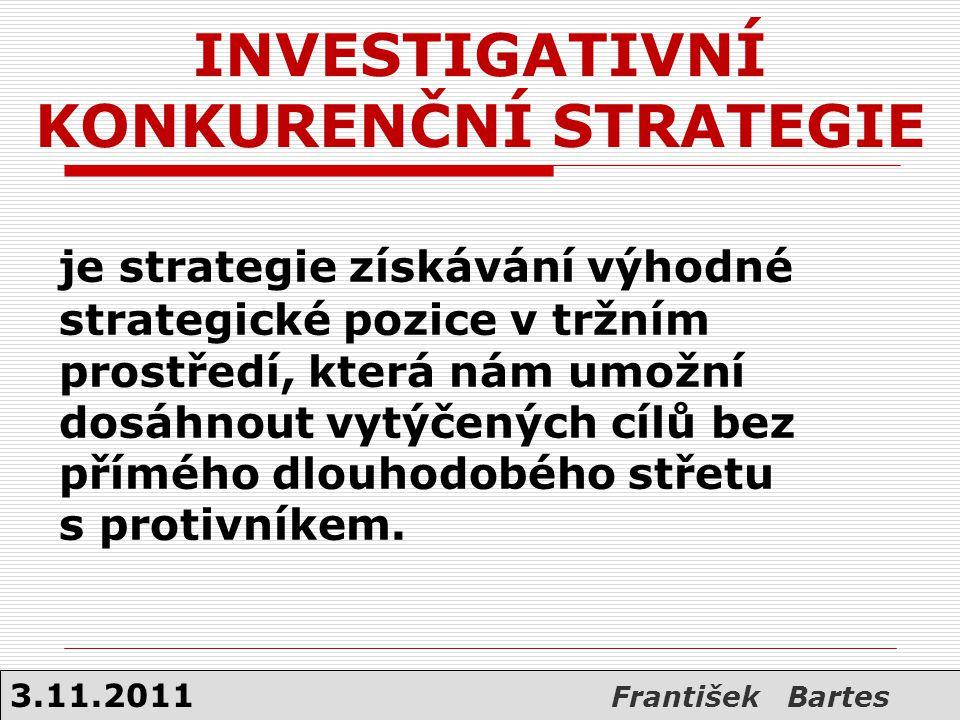 INVESTIGATIVNÍ KONKURENČNÍ STRATEGIE je strategie získávání výhodné strategické pozice v tržním prostředí, která nám umožní dosáhnout vytýčených cílů