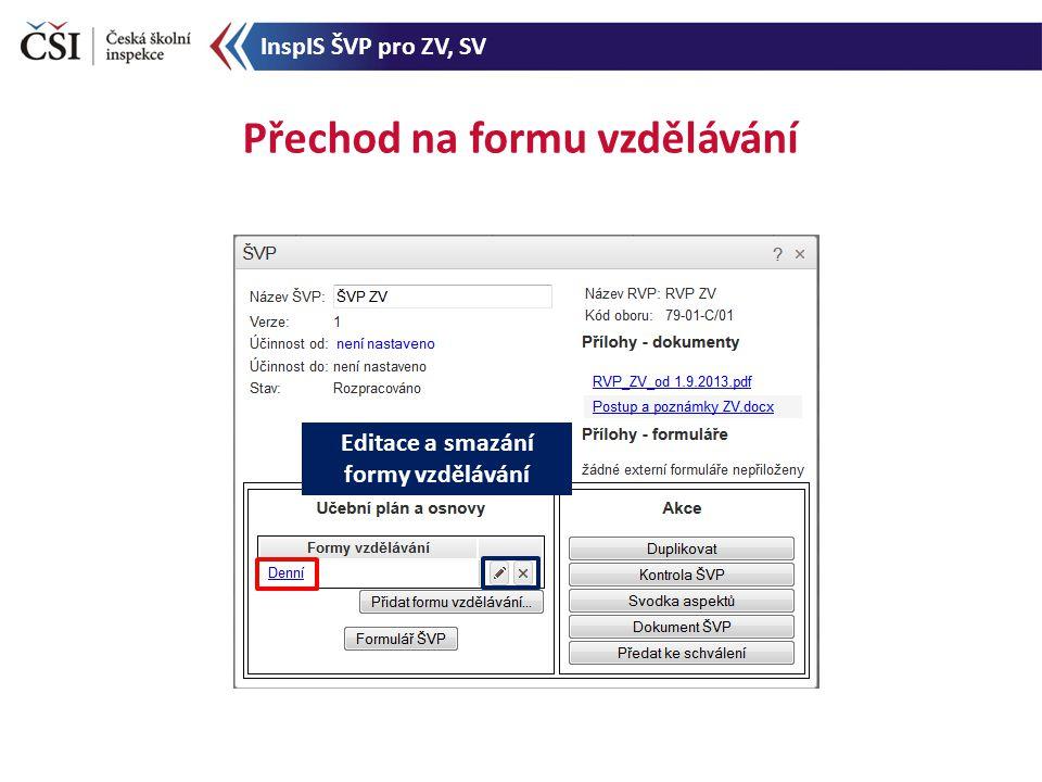 Přechod na formu vzdělávání Editace a smazání formy vzdělávání InspIS ŠVP pro ZV, SV