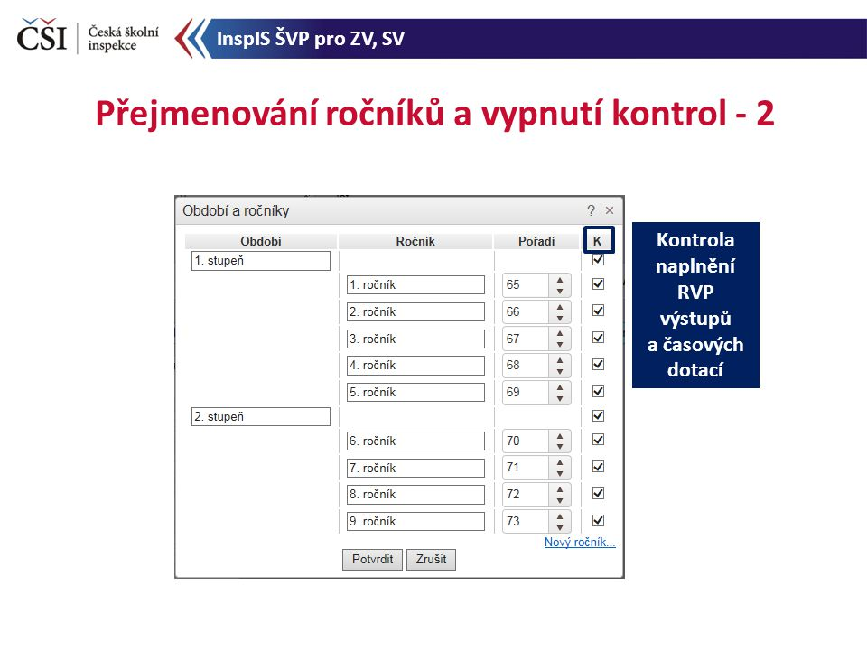 Přejmenování ročníků a vypnutí kontrol - 2 Kontrola naplnění RVP výstupů a časových dotací InspIS ŠVP pro ZV, SV