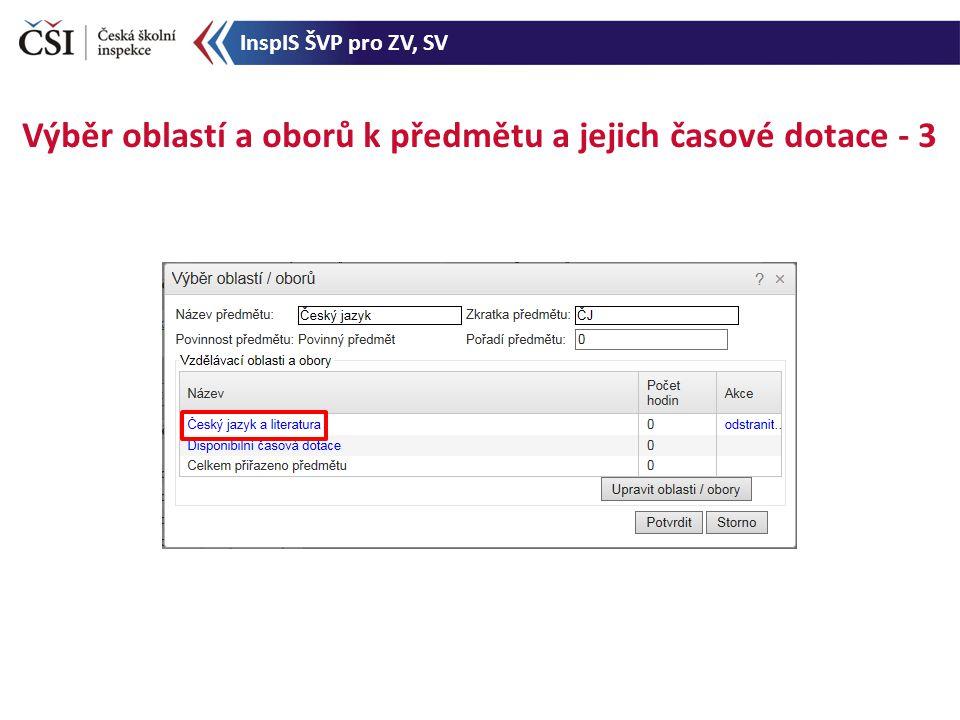 Výběr oblastí a oborů k předmětu a jejich časové dotace - 3 InspIS ŠVP pro ZV, SV