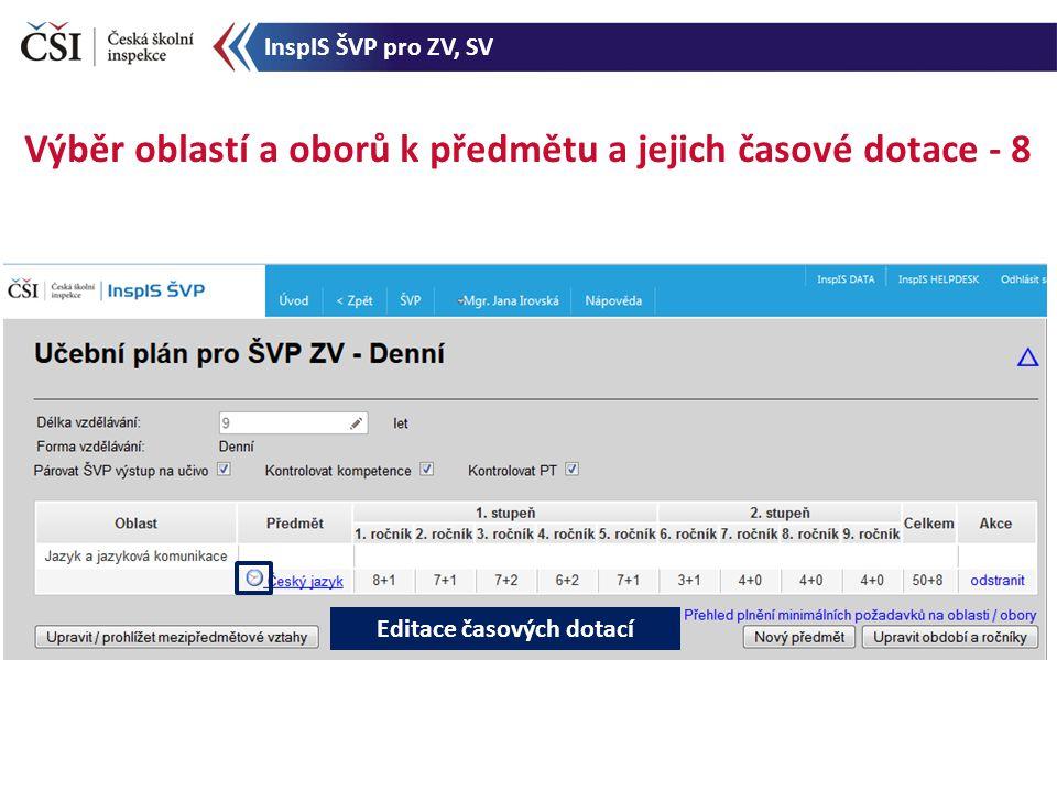 Editace časových dotací Výběr oblastí a oborů k předmětu a jejich časové dotace - 8 InspIS ŠVP pro ZV, SV