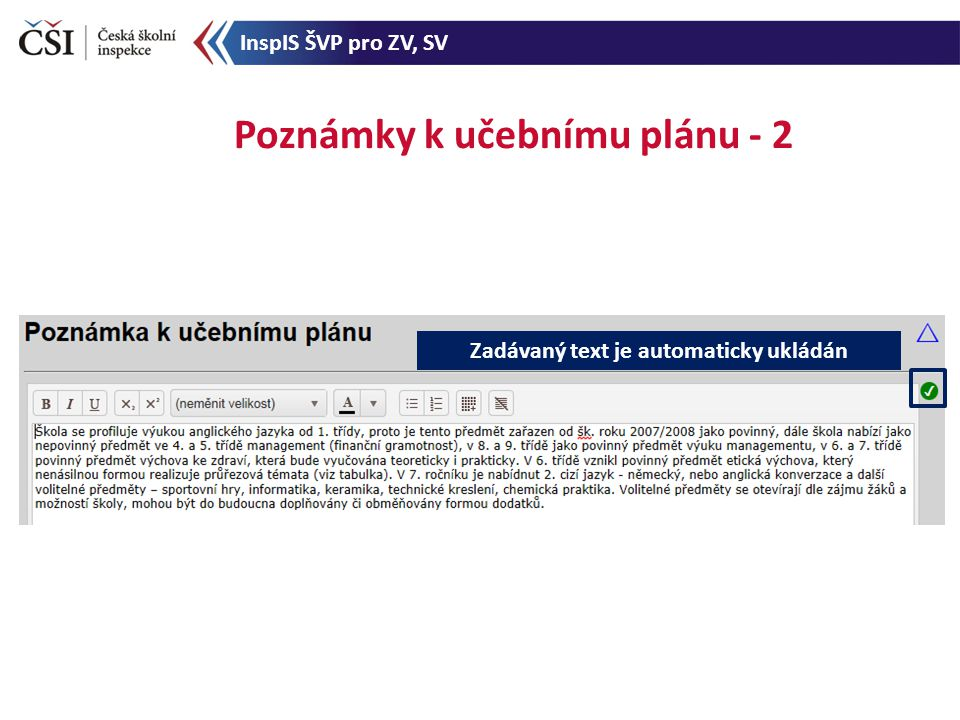 Poznámky k učebnímu plánu - 2 Zadávaný text je automaticky ukládán InspIS ŠVP pro ZV, SV