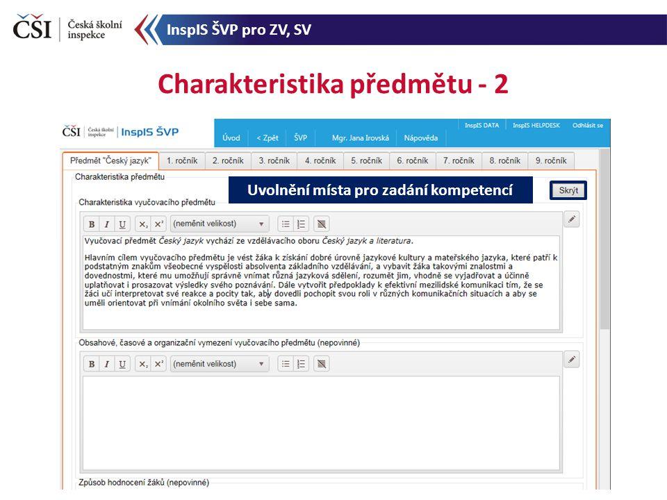 Charakteristika předmětu - 2 Uvolnění místa pro zadání kompetencí InspIS ŠVP pro ZV, SV