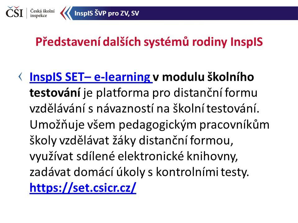InspIS SET– e-learning InspIS SET– e-learning v modulu školního testování je platforma pro distanční formu vzdělávání s návazností na školní testování