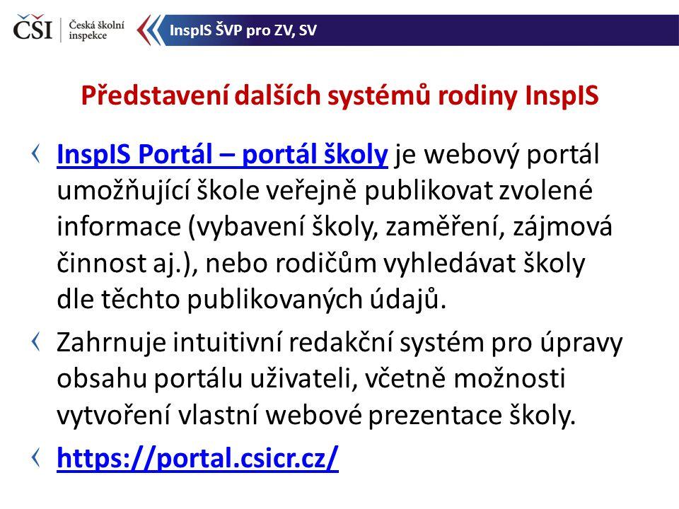 InspIS Portál – portál školyInspIS Portál – portál školy je webový portál umožňující škole veřejně publikovat zvolené informace (vybavení školy, zaměření, zájmová činnost aj.), nebo rodičům vyhledávat školy dle těchto publikovaných údajů.