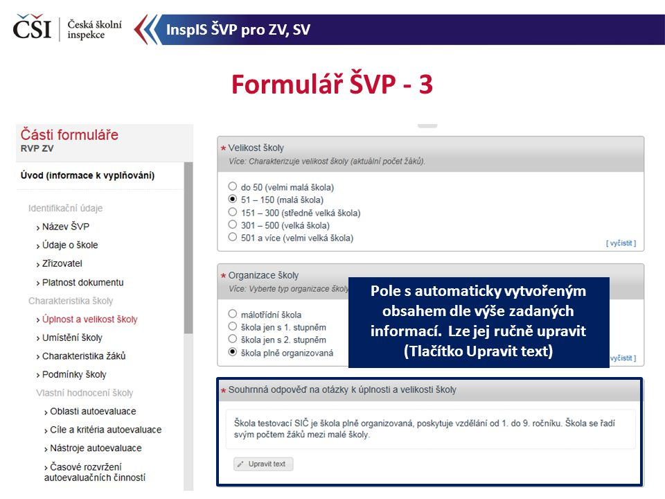 Formulář ŠVP - 3 Pole s automaticky vytvořeným obsahem dle výše zadaných informací. Lze jej ručně upravit (Tlačítko Upravit text) InspIS ŠVP pro ZV, S