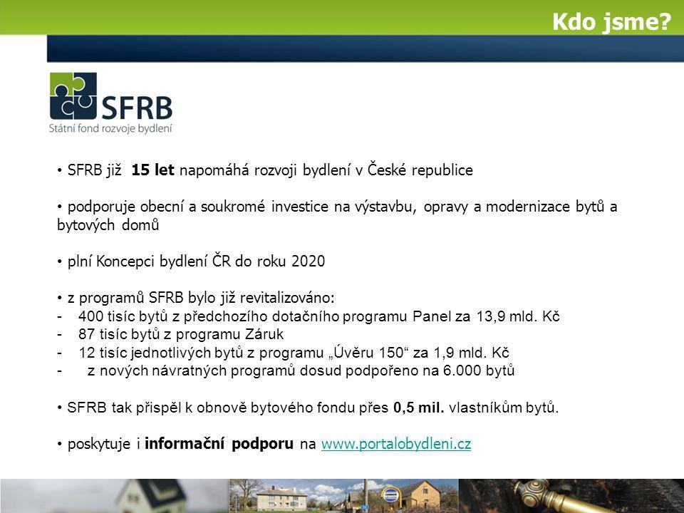 SFRB již 15 let napomáhá rozvoji bydlení v České republice podporuje obecní a soukromé investice na výstavbu, opravy a modernizace bytů a bytových dom