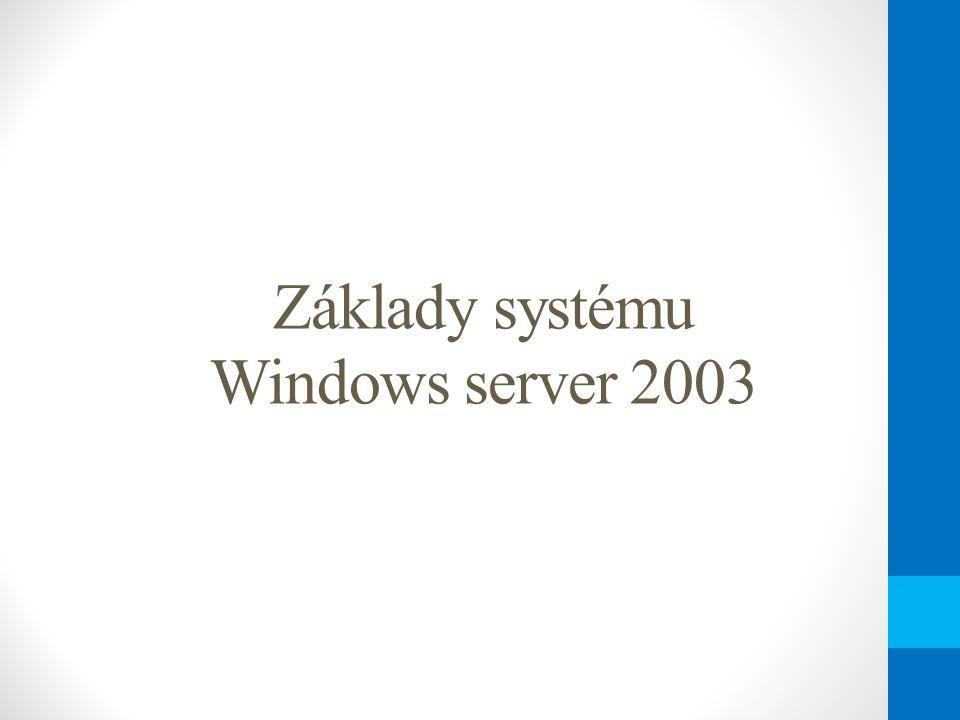 Základy systému Windows server 2003