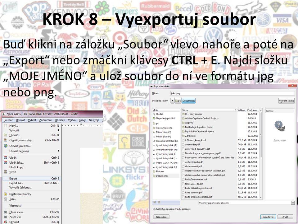 """KROK 8 – Vyexportuj soubor Buď klikni na záložku """"Soubor vlevo nahoře a poté na """"Export nebo zmáčkni klávesy CTRL + E."""