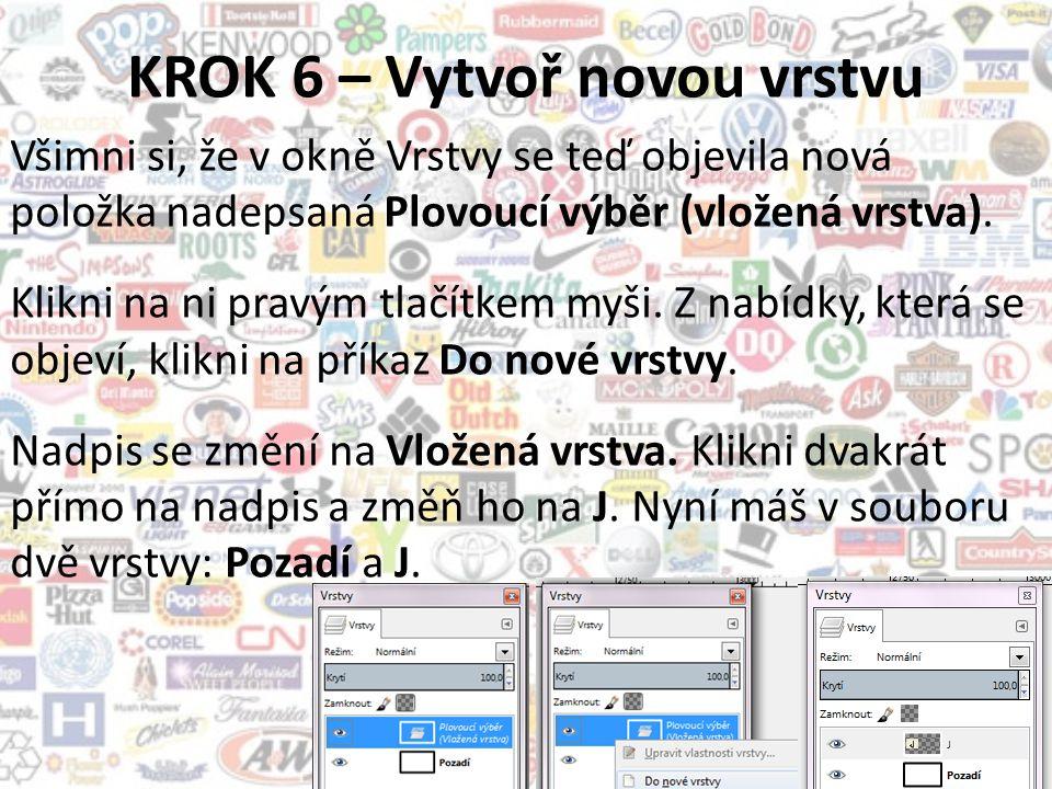 KROK 7 – Dej písmeno na správné místo Nyní můžeš písmeno posouvat po bílé ploše, a to pomocí nástroje Přesun (nebo stisknutím klávesy M).