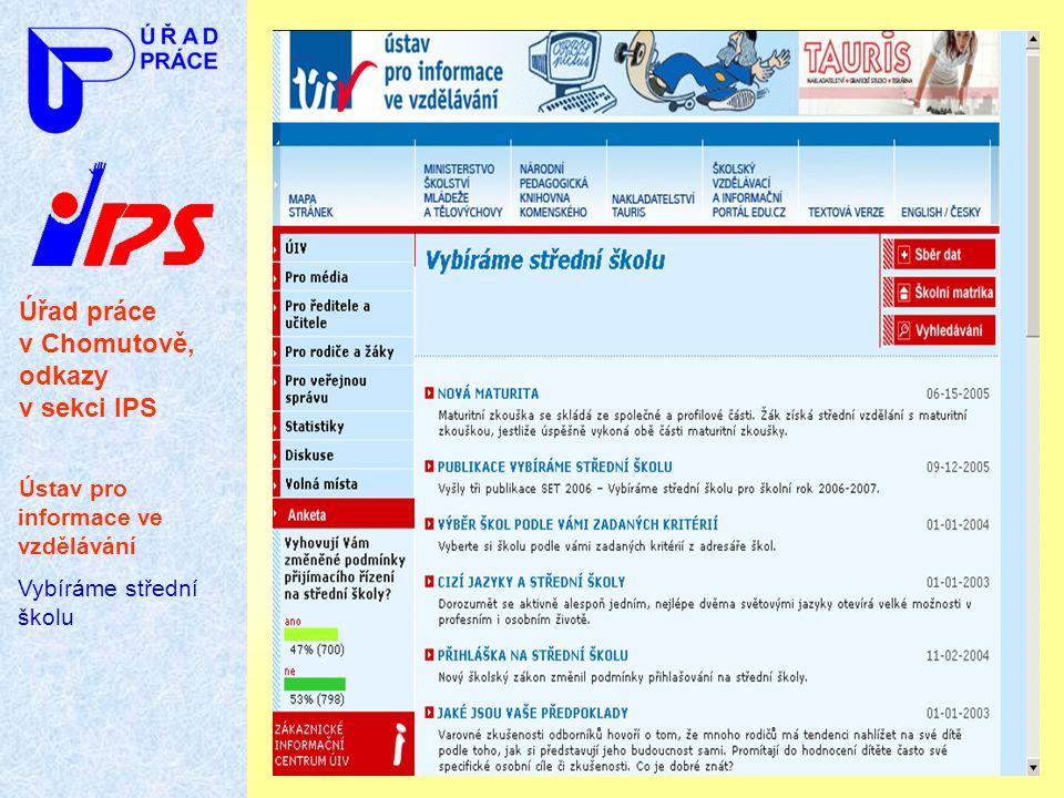 Úřad práce v Chomutově, odkazy v sekci IPS Ústav pro informace ve vzdělávání Vybíráme střední školu