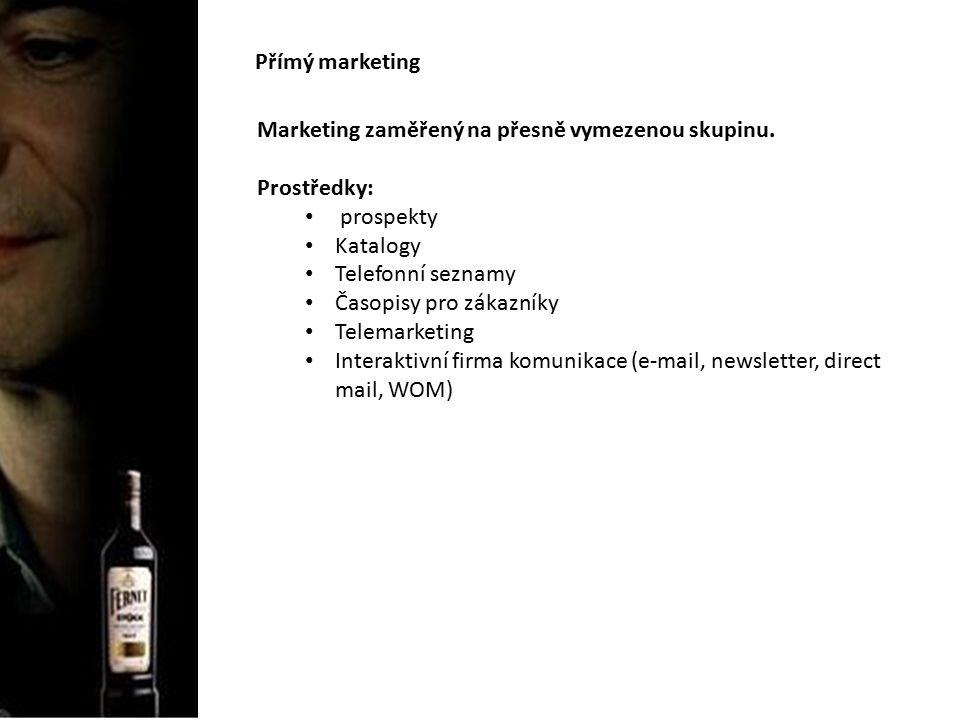 Přímý marketing Marketing zaměřený na přesně vymezenou skupinu.