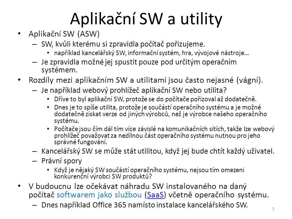 Aplikační SW a utility Aplikační SW (ASW) – SW, kvůli kterému si zpravidla počítač pořizujeme.