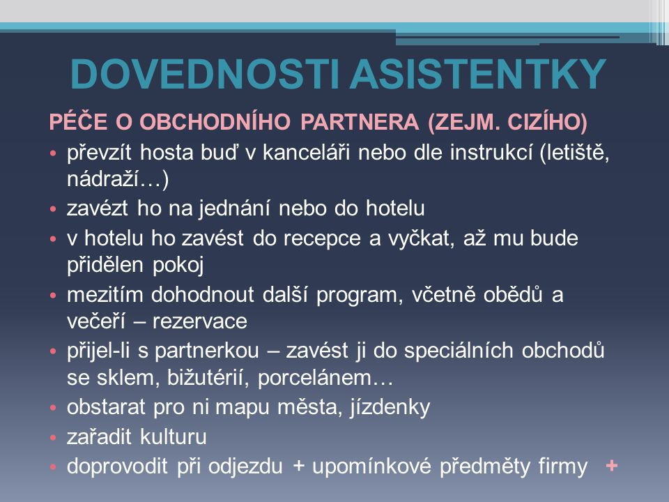 DOVEDNOSTI ASISTENTKY PÉČE O OBCHODNÍHO PARTNERA (ZEJM.