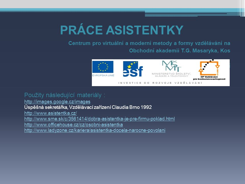 PRÁCE ASISTENTKY Centrum pro virtuální a moderní metody a formy vzdělávání na Obchodní akademii T.G.