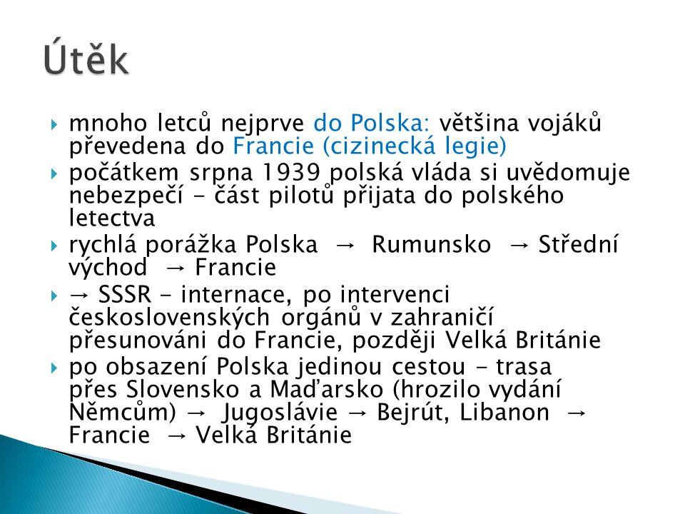  mnoho letců nejprve do Polska: většina vojáků převedena do Francie (cizinecká legie)  počátkem srpna 1939 polská vláda si uvědomuje nebezpečí - čás