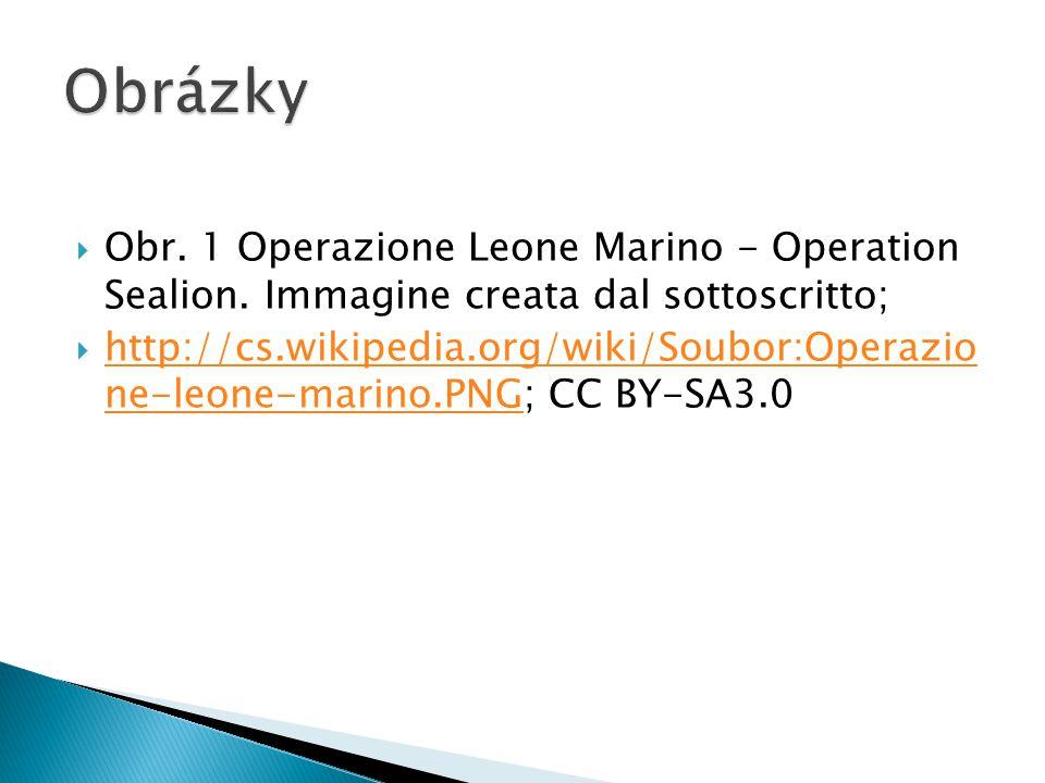  Obr. 1 Operazione Leone Marino - Operation Sealion. Immagine creata dal sottoscritto;  http://cs.wikipedia.org/wiki/Soubor:Operazio ne-leone-marino