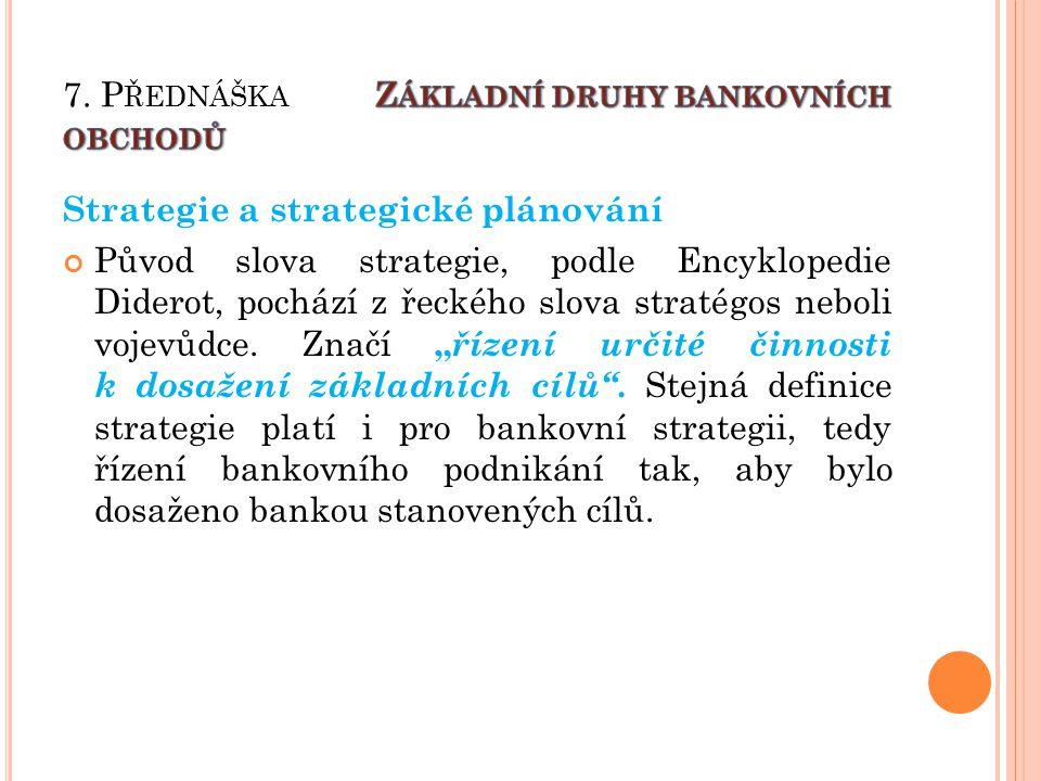 Strategie a strategické plánování Původ slova strategie, podle Encyklopedie Diderot, pochází z řeckého slova stratégos neboli vojevůdce.