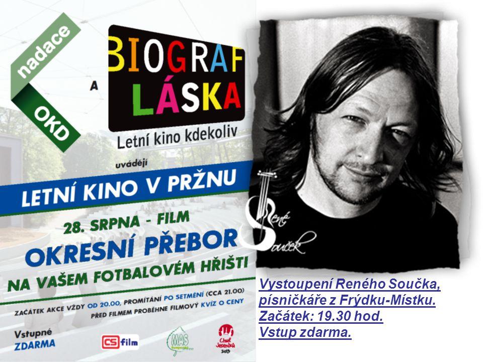 Vystoupení Reného Součka, písničkáře z Frýdku-Místku. Začátek: 19.30 hod. Vstup zdarma.