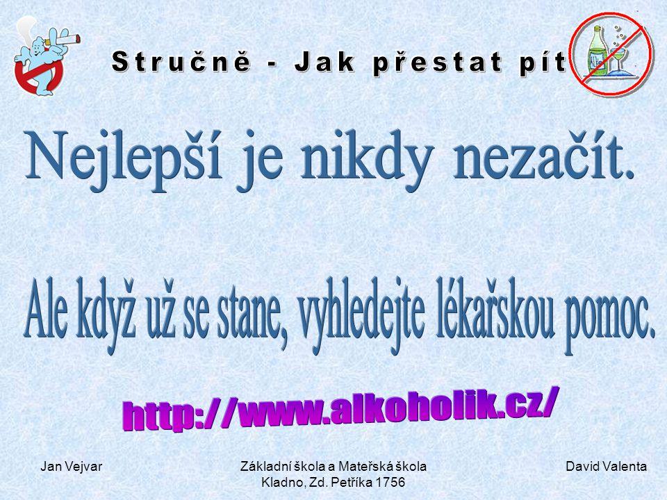 David Valenta Jan VejvarZákladní škola a Mateřská škola Kladno, Zd. Petříka 1756