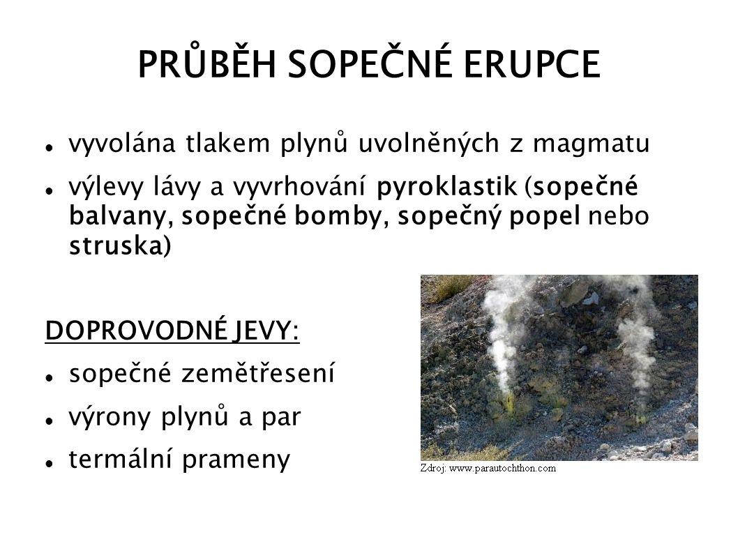 DĚLENÍ SOPEČNÉ ČINNOSTI: lineární erupce (čárové) – láva protéká souběžně s dlouhými, hlubokými, úzkými puklinami a poté se rozlévá po povrchu (vznik lávových příkrovů – tabulové sopky) centrální erupce (středové) – magma je na povrch přiváděno sopouchem (často vznikají sopečné kužely nebo klenby) areální erupce (plošné) – pokud se magmatické těleso dostane k povrchu a protaví nadložní, vyleje se láva do okolí (nyní však žádná taková aktivní sopka neexistuje)