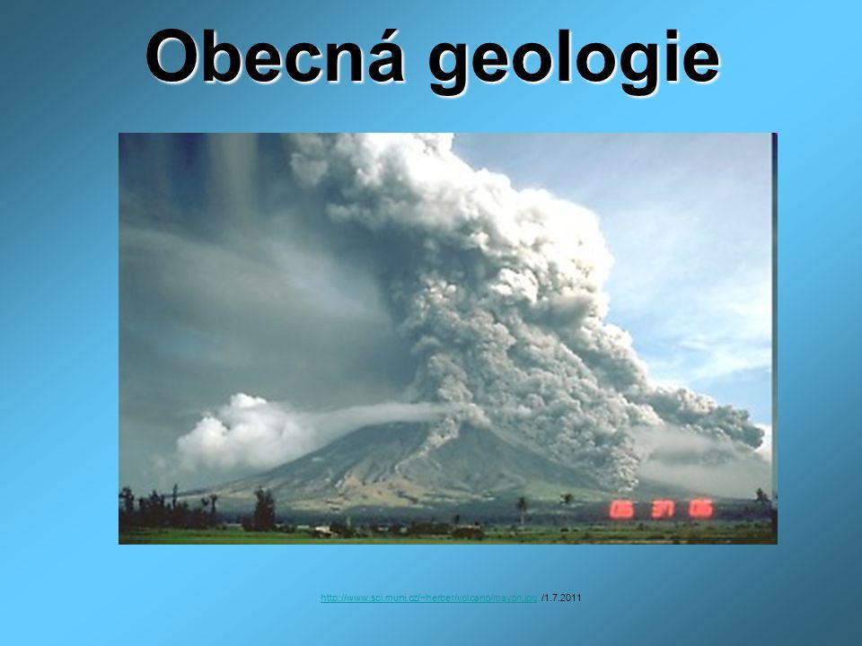 Obecná geologie http://www.sci.muni.cz/~herber/volcano/mayon.jpghttp://www.sci.muni.cz/~herber/volcano/mayon.jpg /1.7.2011