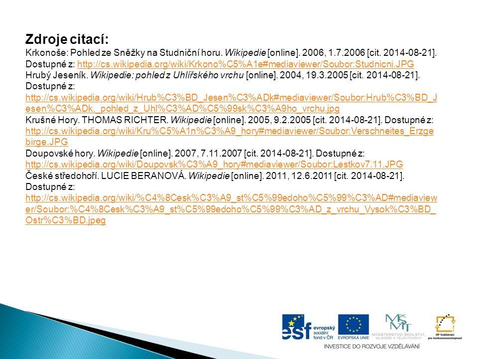 Zdroje citací: Krkonoše: Pohled ze Sněžky na Studniční horu. Wikipedie [online]. 2006, 1.7.2006 [cit. 2014-08-21]. Dostupné z: http://cs.wikipedia.org