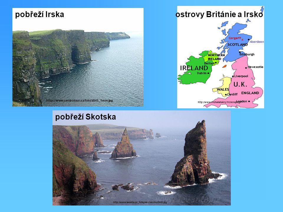 http://www.michellehenry.fr/Ukmap5.gif pobřeží Irskaostrovy Británie a Irsko http://www.centrotour.cz/foto/z845_1min.jpg pobřeží Skotska http://www.levanta.cz/_fotky/skotsko/north02.jpg