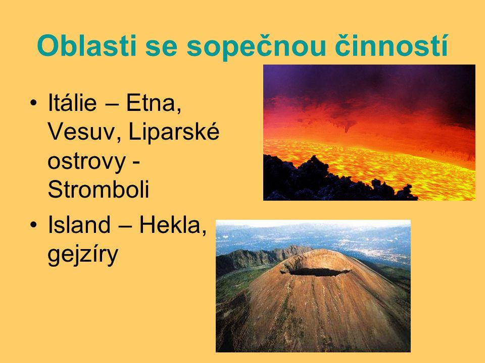 Oblasti se sopečnou činností Itálie – Etna, Vesuv, Liparské ostrovy - Stromboli Island – Hekla, gejzíry
