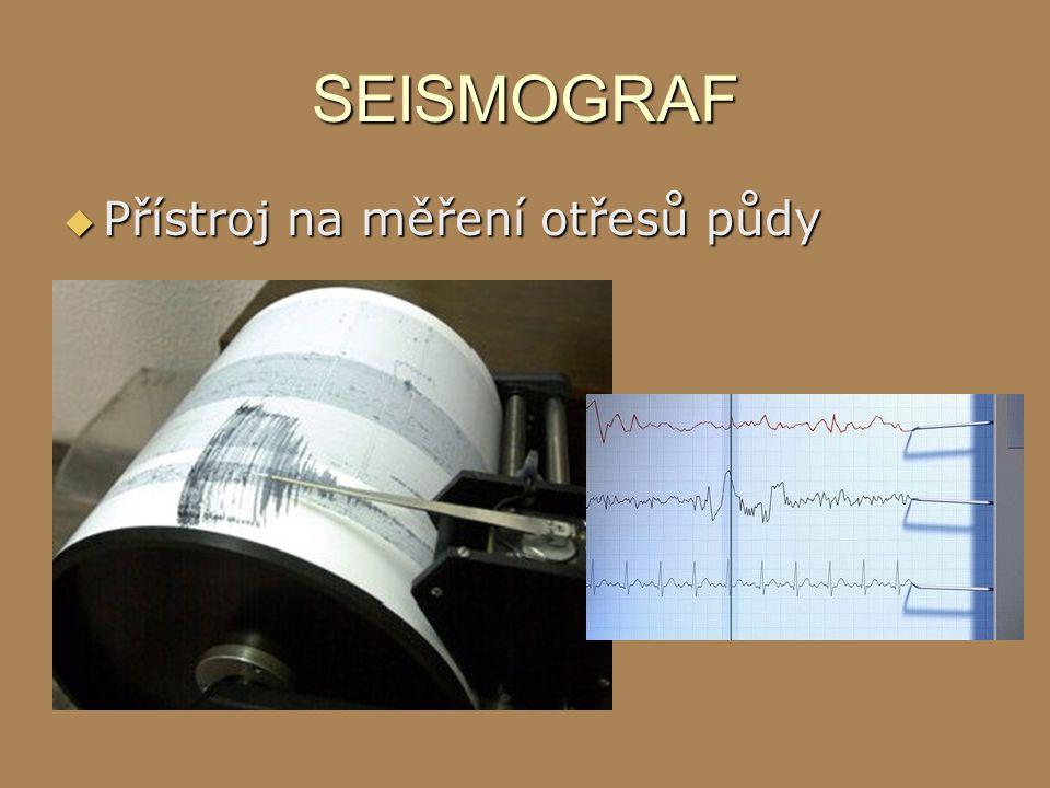 SEISMOGRAF  Přístroj na měření otřesů půdy