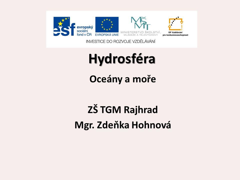 Hydrosféra Oceány a moře ZŠ TGM Rajhrad Mgr. Zdeňka Hohnová