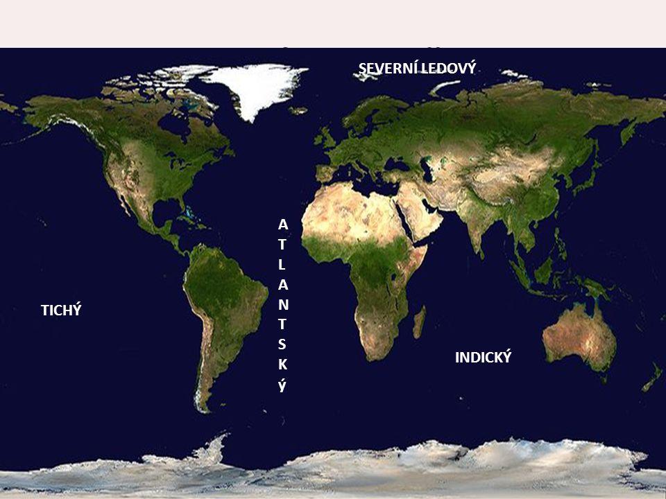 Oceány a moře Světový oceán dělíme na čtyři celky.  Zopakuj si seřazení oceánů podle velikosti TICHÝ ATLANTSKýATLANTSKý INDICKÝ SEVERNÍ LEDOVÝ