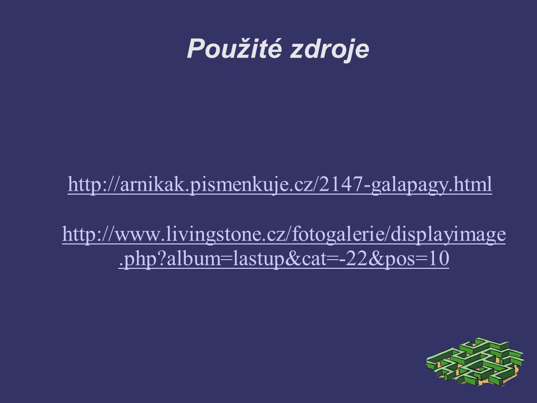 Použité zdroje http://arnikak.pismenkuje.cz/2147-galapagy.html http://www.livingstone.cz/fotogalerie/displayimage.php?album=lastup&cat=-22&pos=10