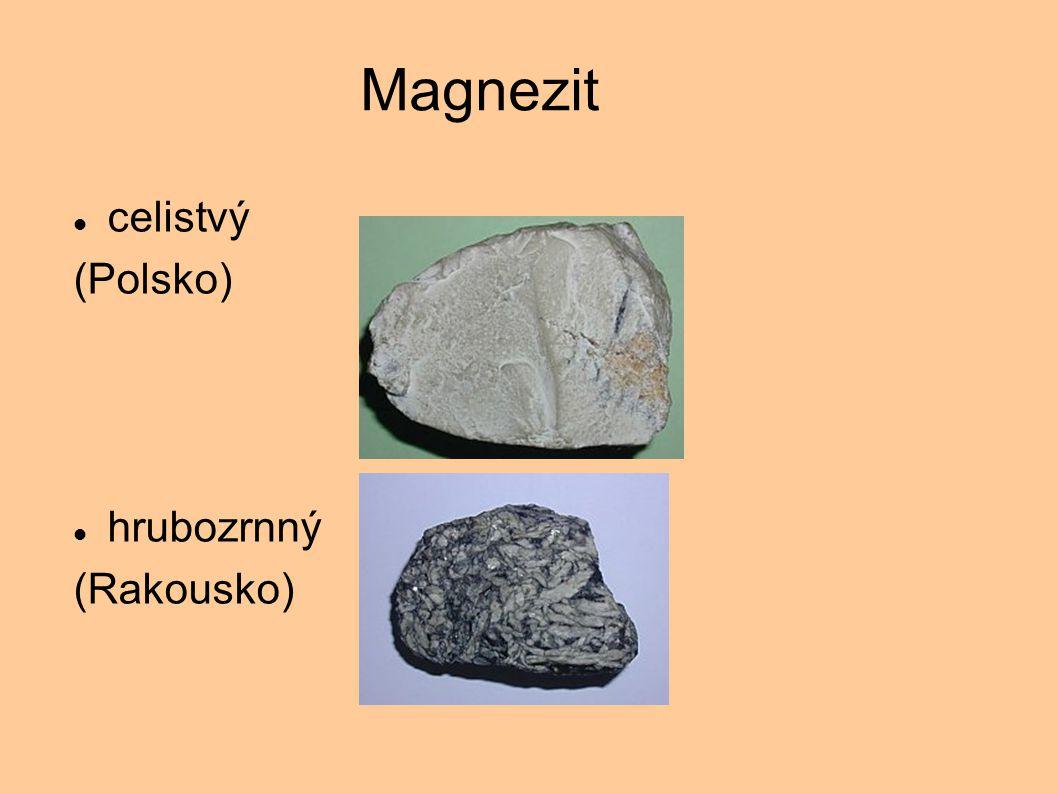 celistvý (Polsko) hrubozrnný (Rakousko) Magnezit