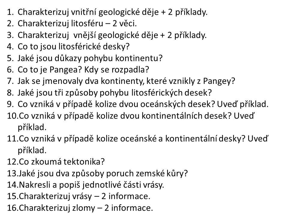 1.Charakterizuj vnitřní geologické děje + 2 příklady.
