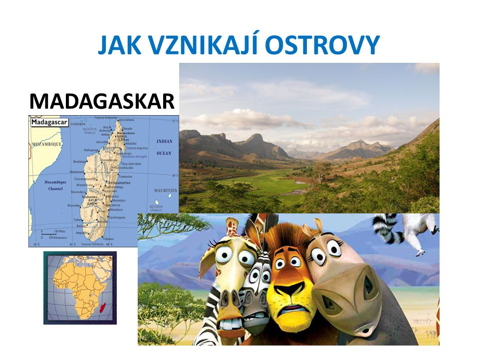 JAK VZNIKAJÍ OSTROVY MADAGASKAR
