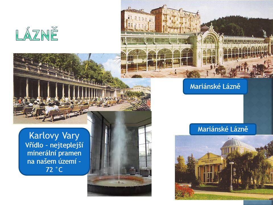 Karlovy Vary Vřídlo – nejteplejší minerální pramen na našem území – 72 °C Mariánské Lázně