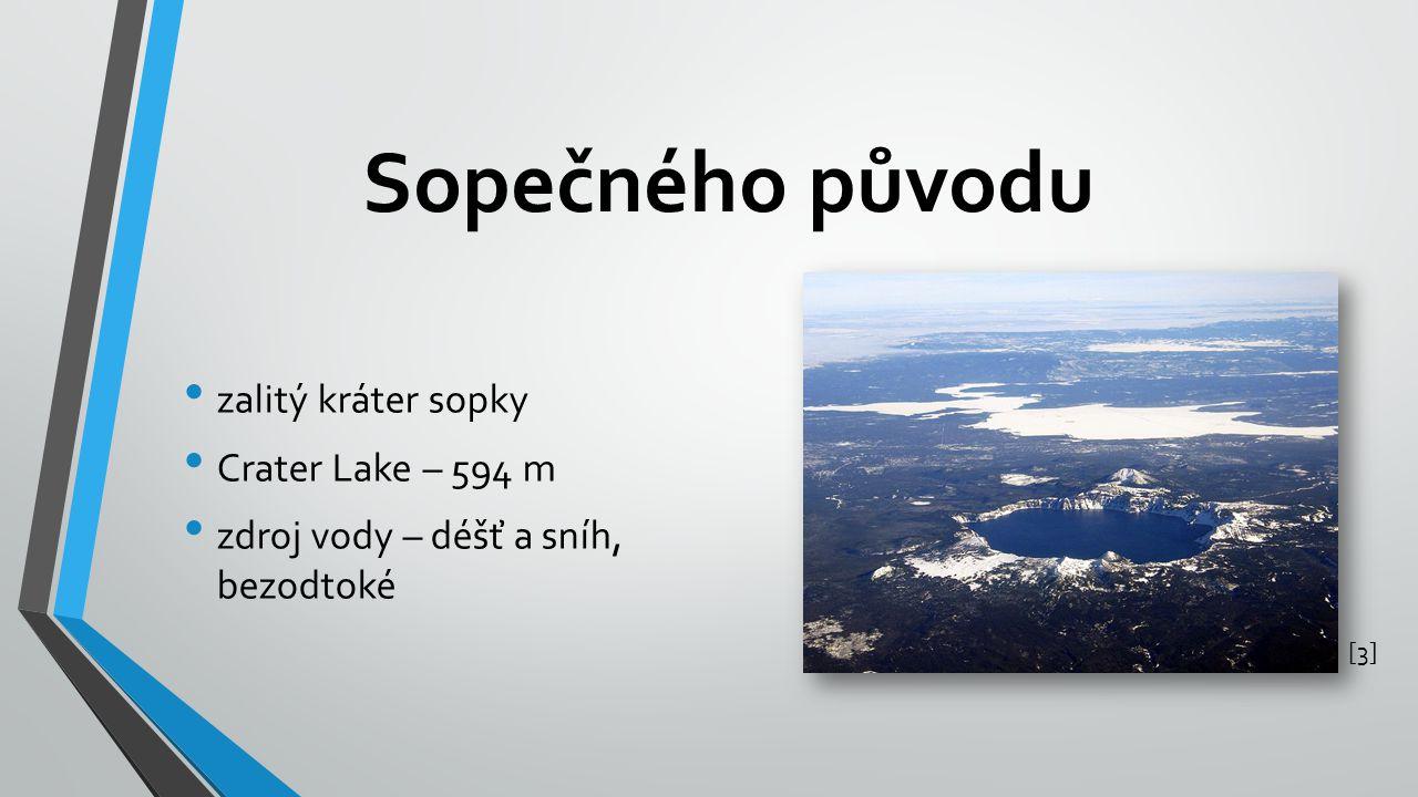 Ledovcová vznikla činností ledovce na Slovensku označována jako plesa Šumava – Černé, Čertovo, Prášilské, Laka, Plešné [4][4]