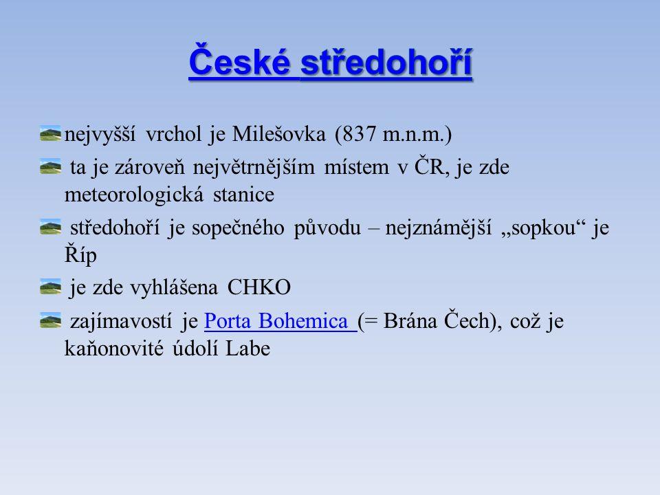 nejvyšší vrchol je Milešovka (837 m.n.m.) ta je zároveň největrnějším místem v ČR, je zde meteorologická stanice středohoří je sopečného původu – nejz