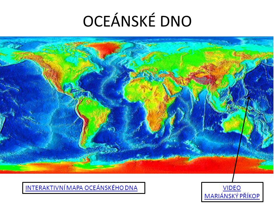 OCEÁNSKÉ DNO INTERAKTIVNÍ MAPA OCEÁNSKÉHO DNAVIDEO MARIÁNSKÝ PŘÍKOP