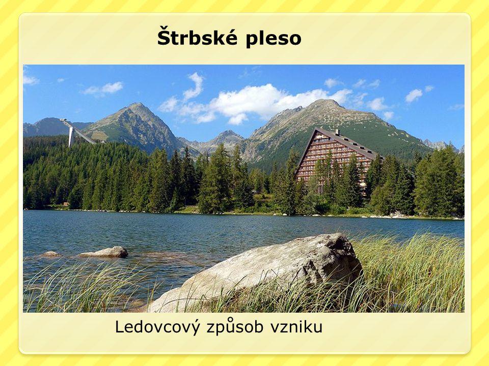 Štrbské pleso Ledovcový způsob vzniku
