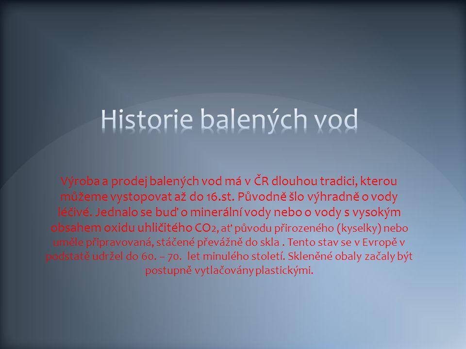 Výroba a prodej balených vod má v ČR dlouhou tradici, kterou můžeme vystopovat až do 16.st.