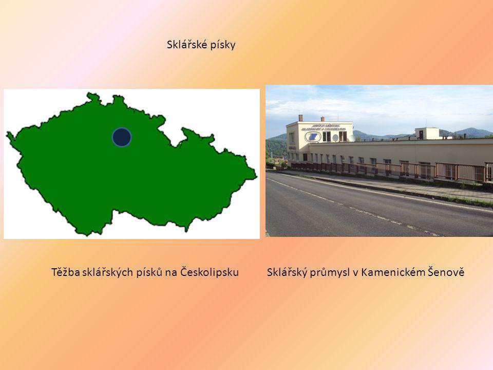 Sklářské písky Těžba sklářských písků na ČeskolipskuSklářský průmysl v Kamenickém Šenově